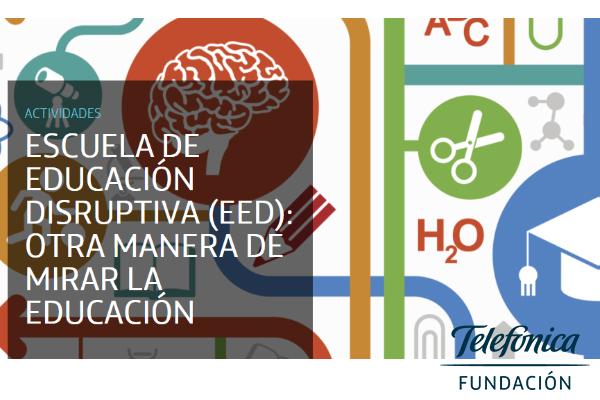 Fundación Telefónica acoge jornadas de Escuela de Educación Disruptiva